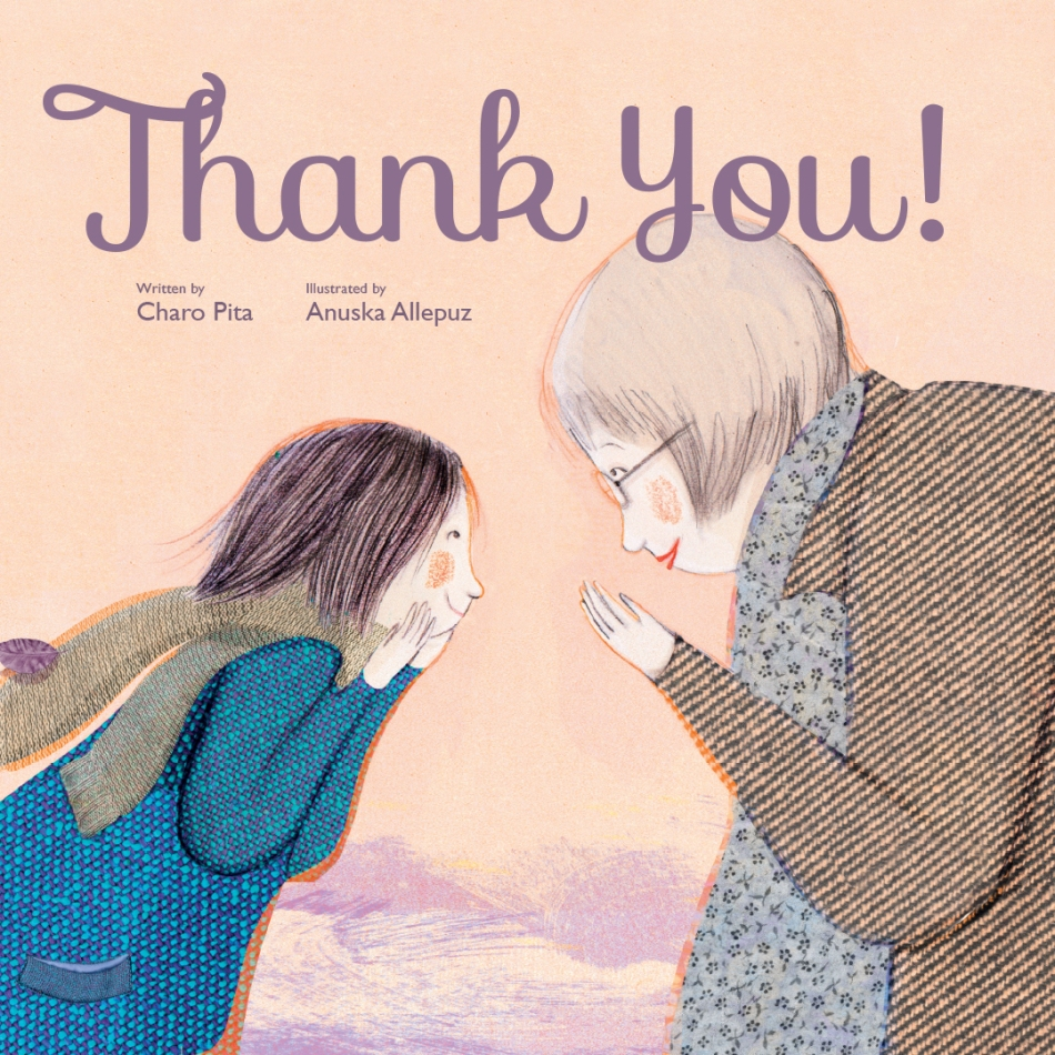 Thank You! Hardcover by Charo Pita (Author), Anuska Allepuz (Illustrator)