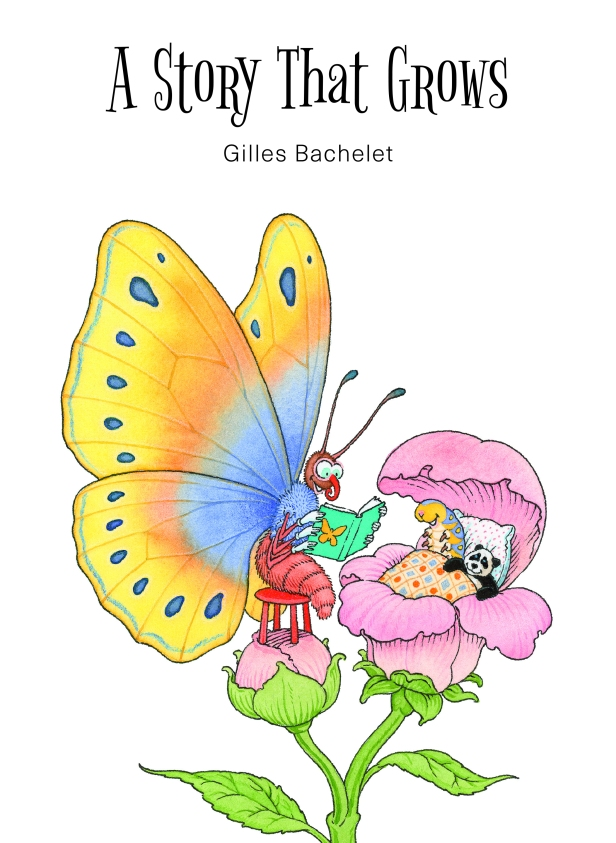 A Story that Grows Written & Illustrated by Gilles Bachelet