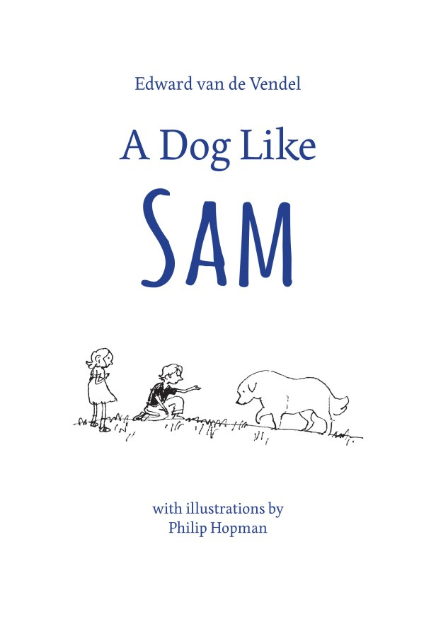 A Dog Like Sam Edward Van de Vendel