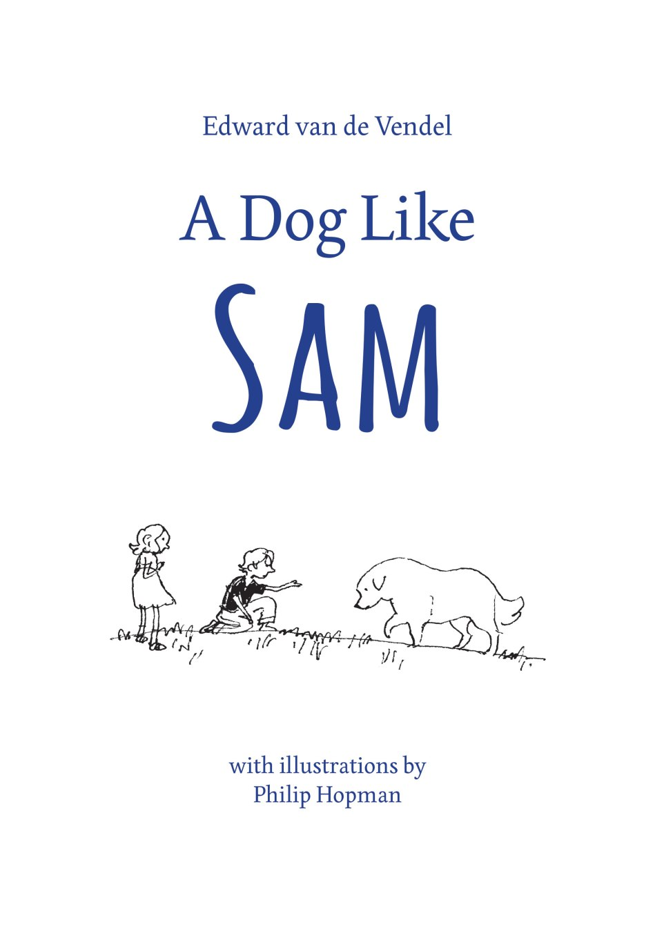 A Dog Like Sam Edward Van de Vendel