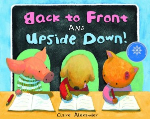Back to Front and Upside Down Children's illustrated picture book about friendship kids illustrated book