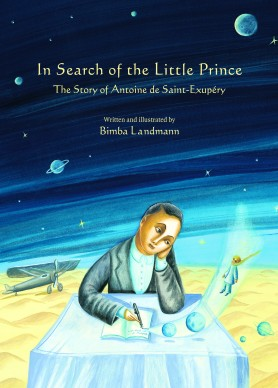 In Search of the Little Prince children books biographies for kids illustrated books