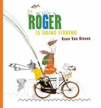Roger Is Going Fishing Children's illustrated picture book about friendship kids illustrated book