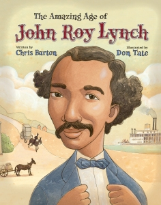 The Amazing Age of John Roy Lynch children books biographies for kids illustrated books