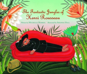 The Fantastic Jungles of Henri Rousseau children books biographies for kids illustrated books
