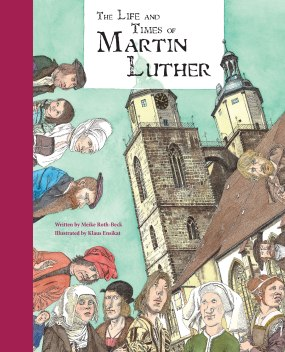 The Life and Times of Martin Luther children books biographies for kids illustrated books