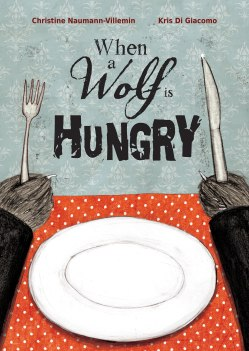 When a Wolf Is Hungry childrens illustrated books kids