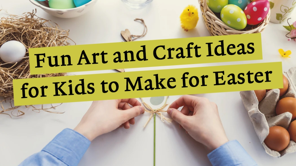 easter crafting ideas for children