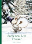 Snowmen Live Forever children's book
