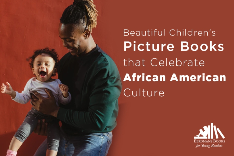 Beautiful Children's Picture Books that Celebrate African American Culture kids books