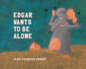 Edgar Wants to be Alone childrens book
