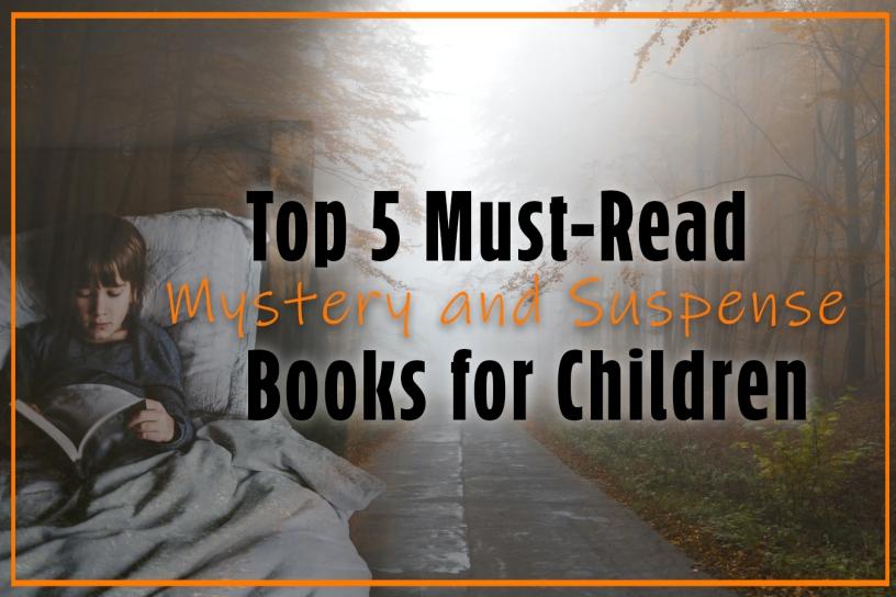 mystery books for children suspense books for kids