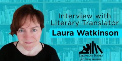 Interview with Laura Watkinson Children's books translator