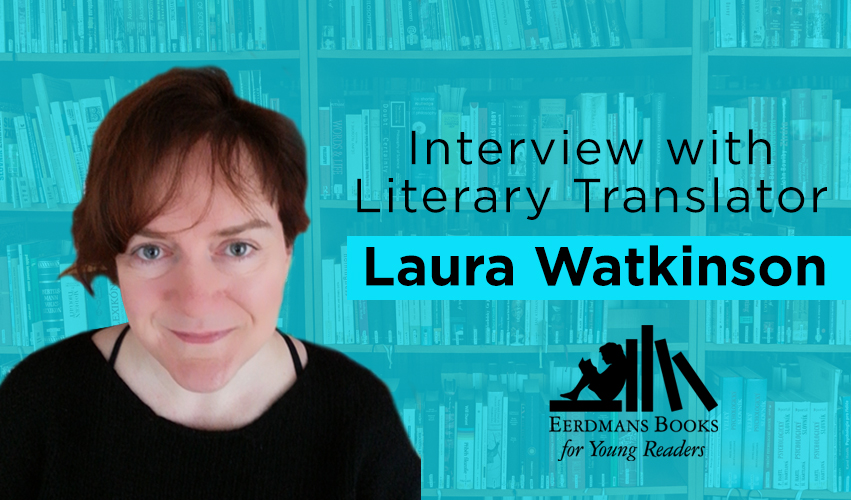 Interview with Laura Watkinson Children's books translator
