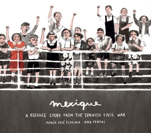 Mexique A Refugee Story from the Spanish Civil War