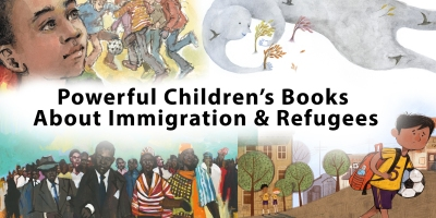 Powerful Children's Books About Immigration and Refugees kidslit